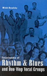 Encyclopedia of Rhythm & Blues and Doo-Wop Vocal Groups | Mitch Rosalsky |