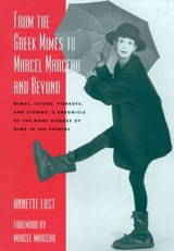 From the Greek Mimes to Marcel Marceau and Beyond | Annette Bercut Lust |