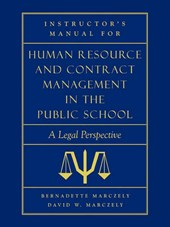 Instructor's Manual for Human Resource & Contract Management in the Public School | Bernadette Marczely |