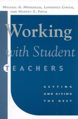 Working with Student Teachers | Michael A. Morehead |