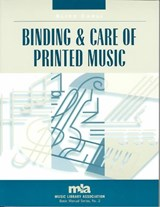 Binding and Care of Printed Music | Alice Carli |