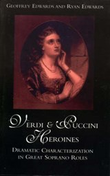 Verdi and Puccini Heroines | Geoffrey Edwards |
