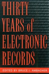 Thirty Years of Electronic Records |  |