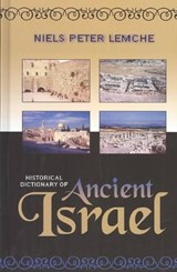 Historical Dictionary of Ancient Israel | Niels Peter Lemche |