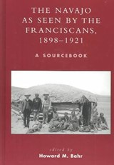 The Navajo as Seen by the Franciscans, 1898-1921 | Howard M. Bahr |