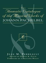 Thematic Catalogue of the Musical Works of Johann Pachelbel | Jean M. Perreault |