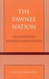 The Pawnee Nation | Judith A. Boughter |