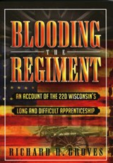 Blooding the Regiment | Richard H. Groves |