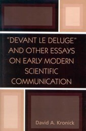 'Devant Le Deluge' and Other Essays on Early Modern Scientific Communication | David A. Kronick |