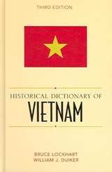 Historical Dictionary of Vietnam | Bruce McFarland Lockhart; William J. Duiker |