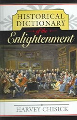 Historical Dictionary of the Enlightenment | Harvey Chisick |