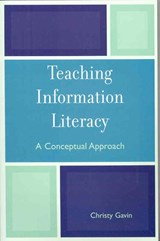 Teaching Information Literacy | Christy Gavin |