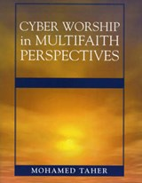 Cyber Worship in Multifaith Perspectives | Mohamed Taher |