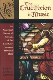 The Crucifixion in Music | Jasmin Melissa Cameron |