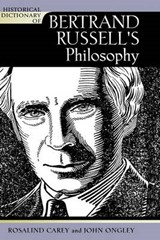 Historical Dictionary of Bertrand Russell's Philosophy | Rosalind Carey |