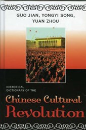 Historical Dictionary of the Cultural Revolution