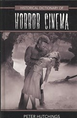 Historical Dictionary of Horror Cinema | Peter Hutchings |