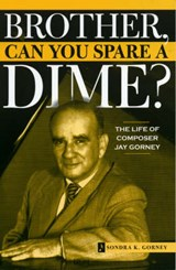 Brother, Can You Spare a Dime? | Sondra K. Gorney |