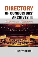 Directory of Conductors' Archives in American Institutions | Henry Bloch |