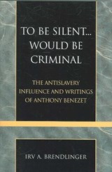 To Be Silent... Would Be Criminal | Irv A. Brendlinger |