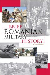 Brief Romanian Military History | Calin Hentea |