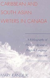 Caribbean and South Asian Writers in Canada | Mary Kandiuk |