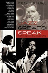 Jazz Greats Speak | Roland Baggenaes |