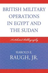 British Military Operations in Egypt and the Sudan | Raugh, Harold E., Jr. |