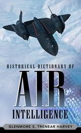 Historical Dictionary of Air Intelligence | Glenmore S. Trenear-harvey |