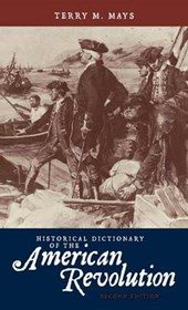 Historical Dictionary of the American Revolution | Terry M. Mays |