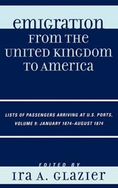 Emigration from the United Kingdom to America, Volume | Ira A. Glazier |