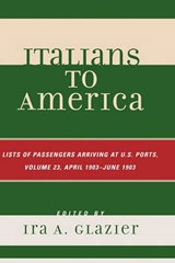 Italians to America, Volume | Ira A. Glazier |