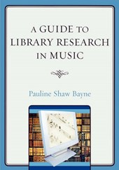 A Guide to Library Research in Music | Pauline Shaw Bayne |