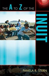 The A to Z of the Inuit | Pamela R. Stern |
