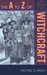 The A to Z of Witchcraft | Michael D. Bailey |