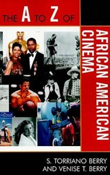 The A to Z of African American Cinema | S. Torriano Berry |