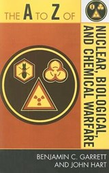 The A to Z of Nuclear, Biological, and Chemical Warfare | Benjamin C. Garrett |