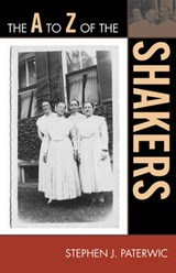 The A to Z of the Shakers | Stephen J. Paterwic |