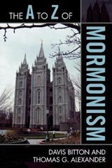 The A to Z of Mormonism | Davis Bitton |