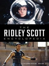 The Ridley Scott Encyclopedia | Laurence Raw |