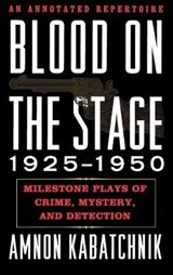 Blood on the Stage, 1925-1950 | Amnon Kabatchnik |