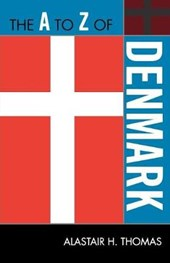 The A to Z of Denmark | Alastair H. Thomas |