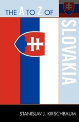 The A to Z of Slovakia | Stanislav J. Kirschbaum |