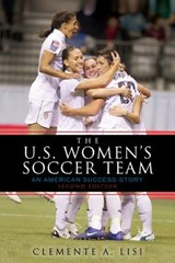 The U.S. Women's Soccer Team | Clemente A. Lisi |