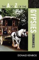The A to Z of the Gypsies (Romanies) | Donald Kenrick |