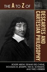The A to Z of Descartes and Cartesian Philosophy | Roger Ariew |