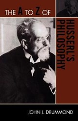 The A to Z of Husserl's Philosophy | John J. Drummond |
