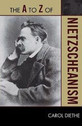 The A to Z of Nietzscheanism | Carol Diethe |