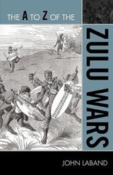 The A to Z of the Zulu Wars | John Laband |