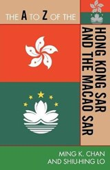The A to Z of the Hong Kong SAR and the Macao SAR | Ming K. Chan |